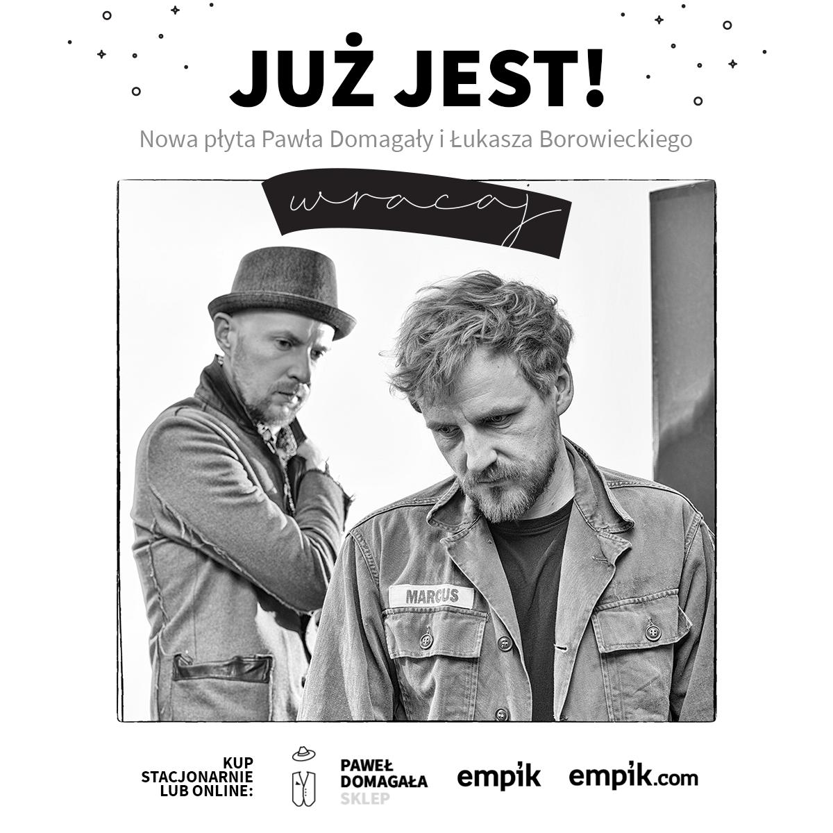 """Premiera płyty """"Wracaj"""" Pawła Domagały i Łukasza Borowieckiego"""